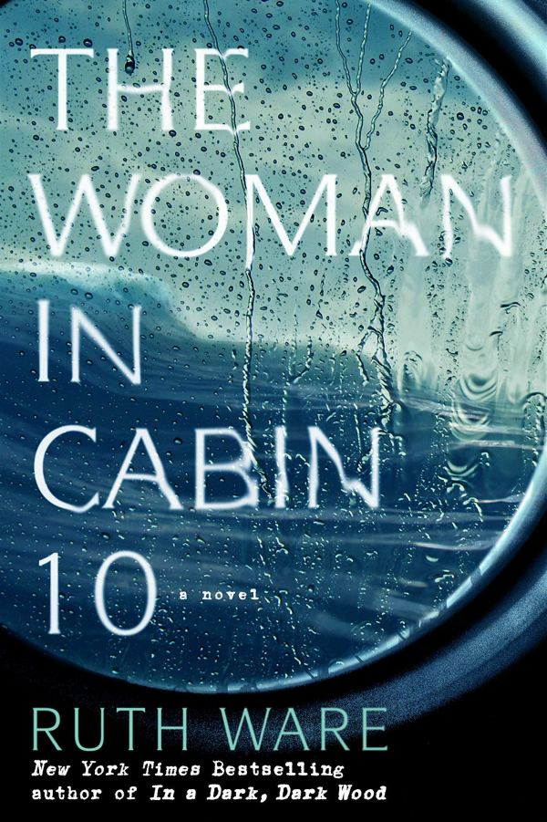 the woman in cabin 10 - ruth ware