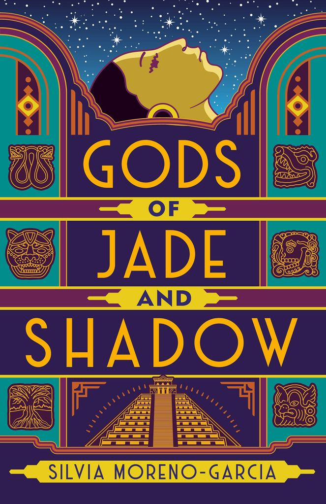silvia moreno-garcia - gods of jade and shadow