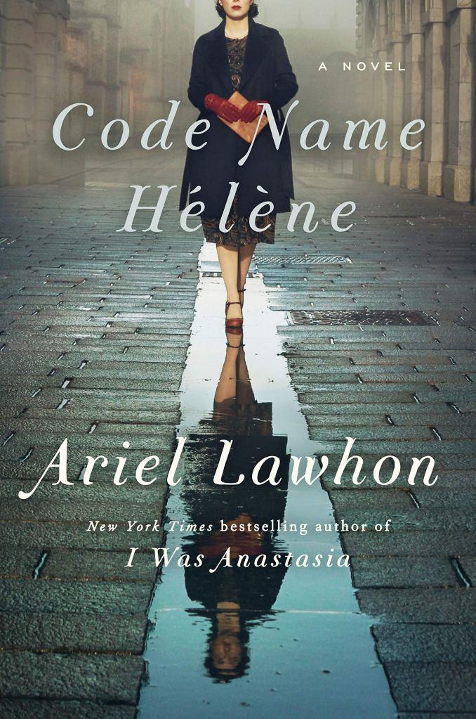 Ariel Lawhon - Code Name Hélène