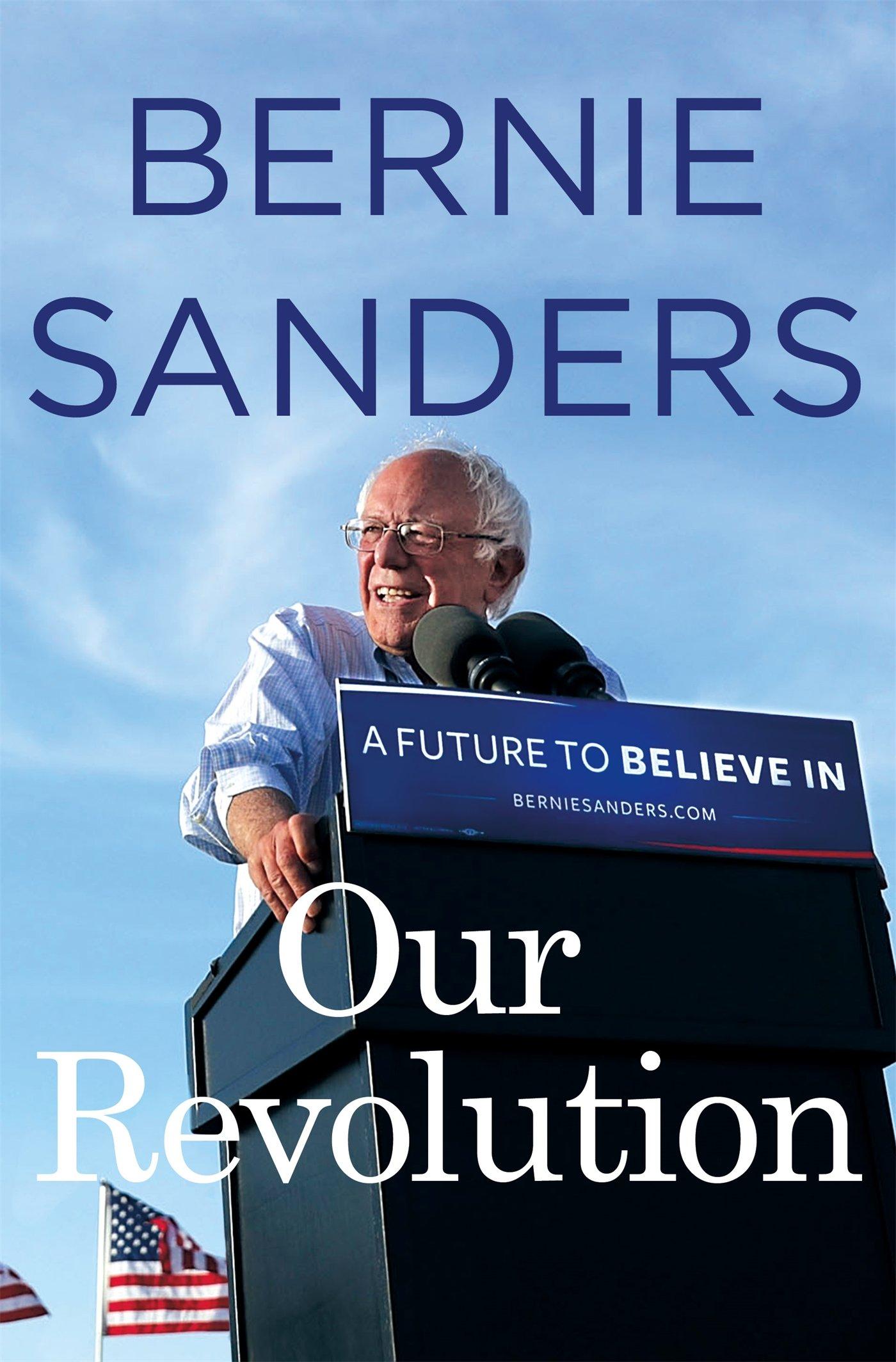 Bernie Sanders - Our Revolution