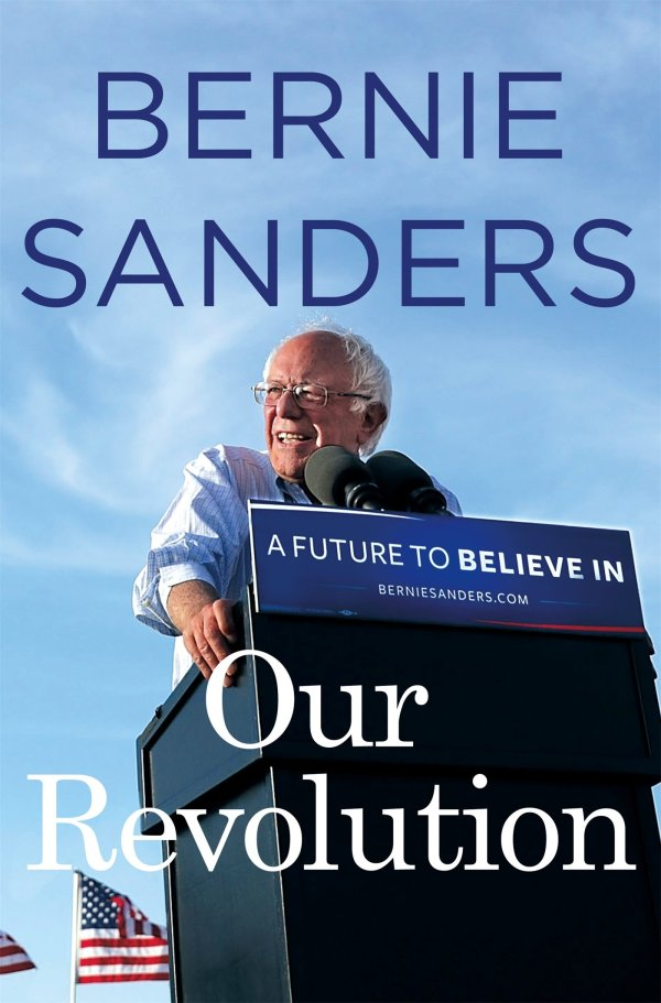 Bernie Sanders - Our Revolution