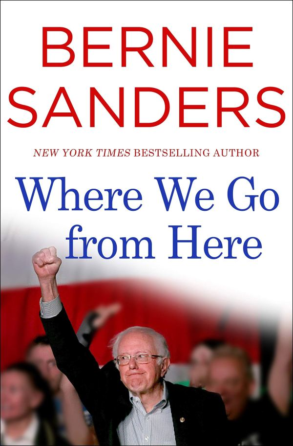 Bernie Sanders - Where We Go From Here