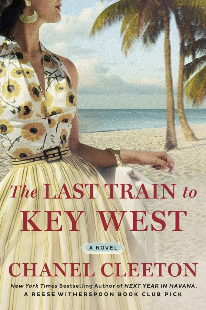 Chanel Cleeton - The Last Train to Key West