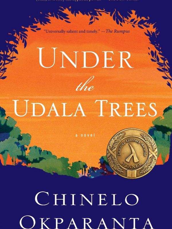 Chinelo Okparanta - Under the Udala Trees