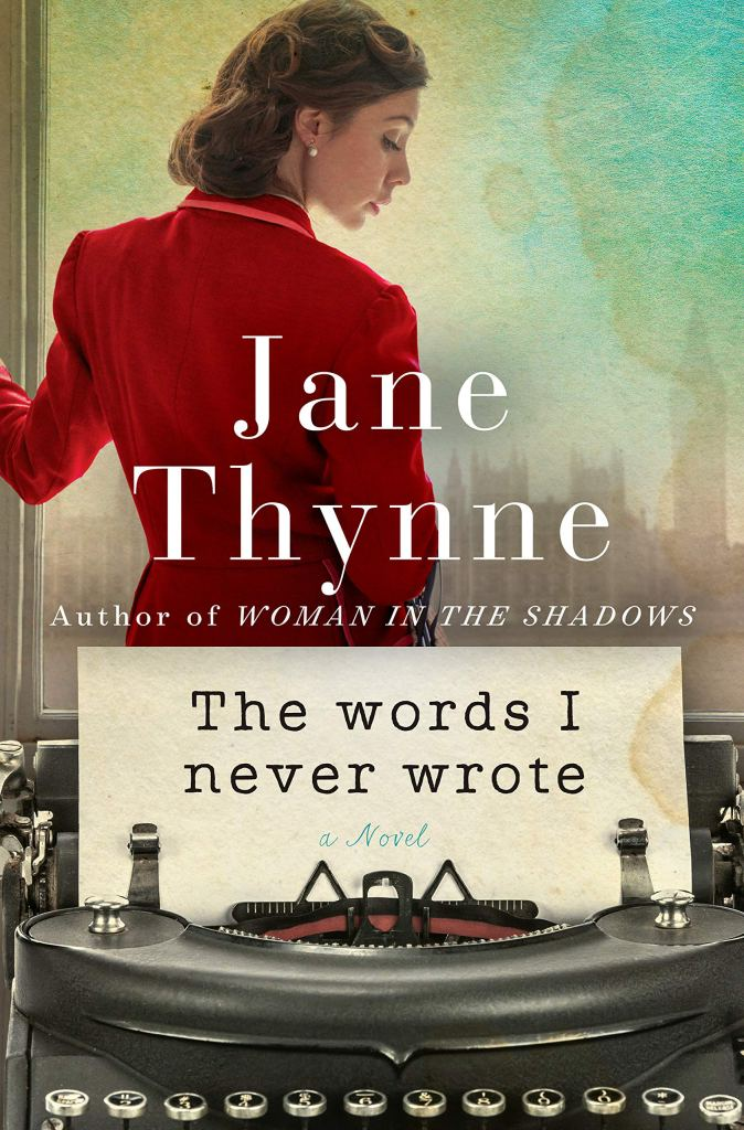 Jane Thynne - The Words I Never Wrote