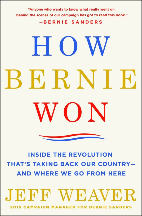 Jeff Weaver - How Bernie Won
