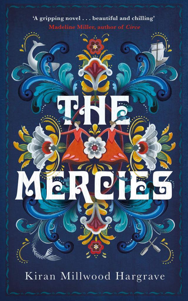 Kiran Millwood Hargrave - The Mercies