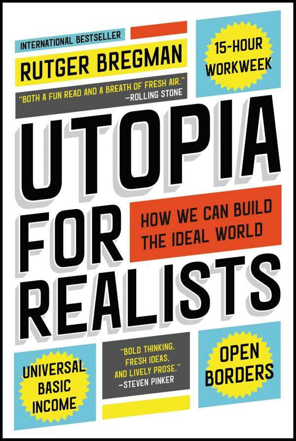 Rutger Bregman - Utopia For Realists