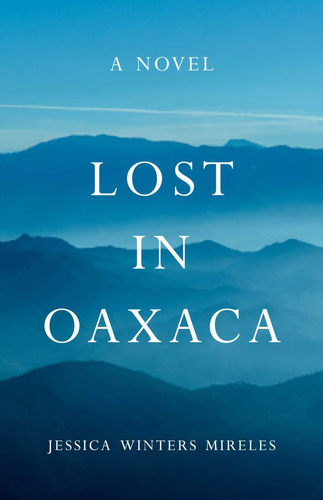 Jessica Winters Mireles - Lost in Oaxaca