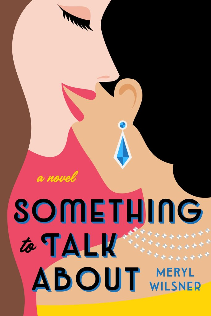 Meryl Wilsner - Something to Talk About
