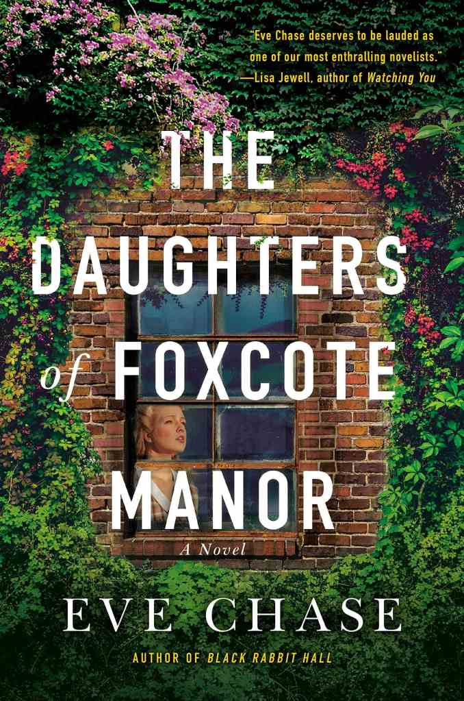 Eve Chase - The Daughters of Foxcote Manor