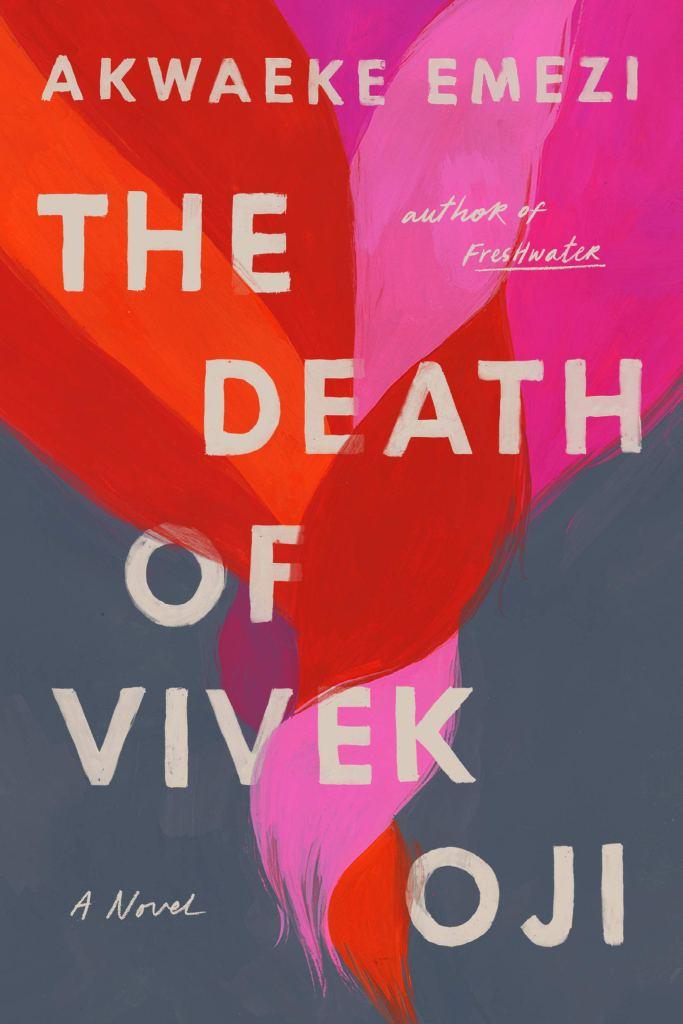 Akwaeke Emezi - The Death of Vivek Oji