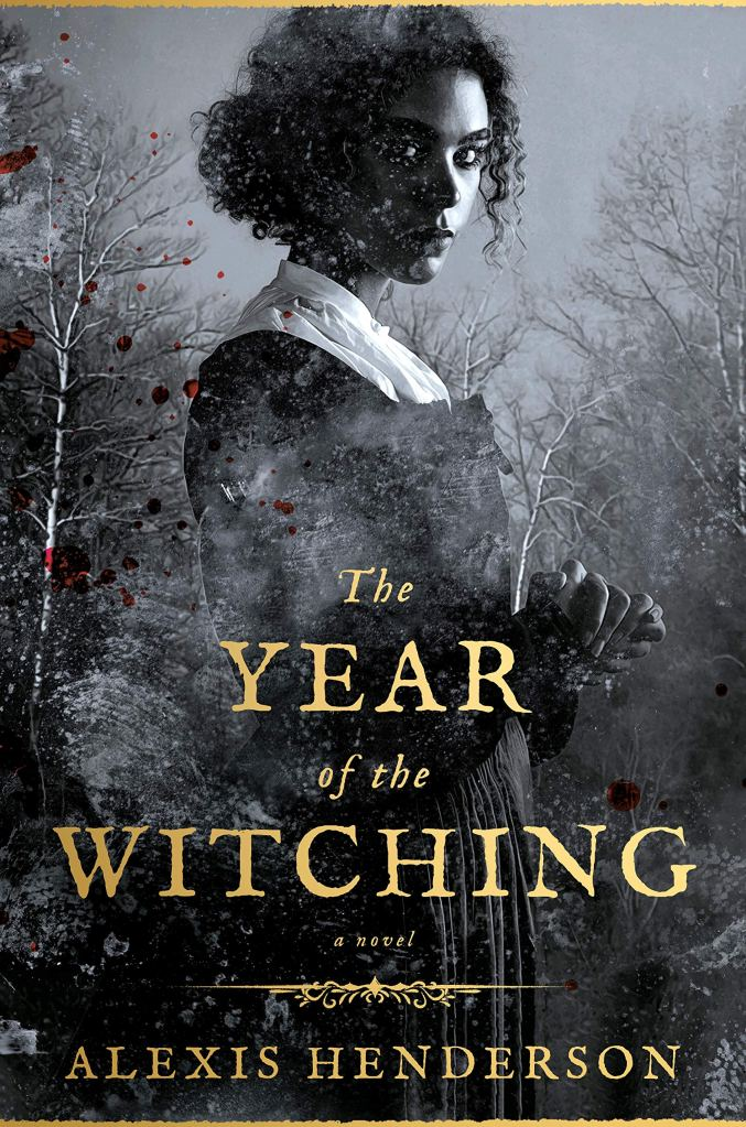 Alexis Henderson - The Year of the Witching