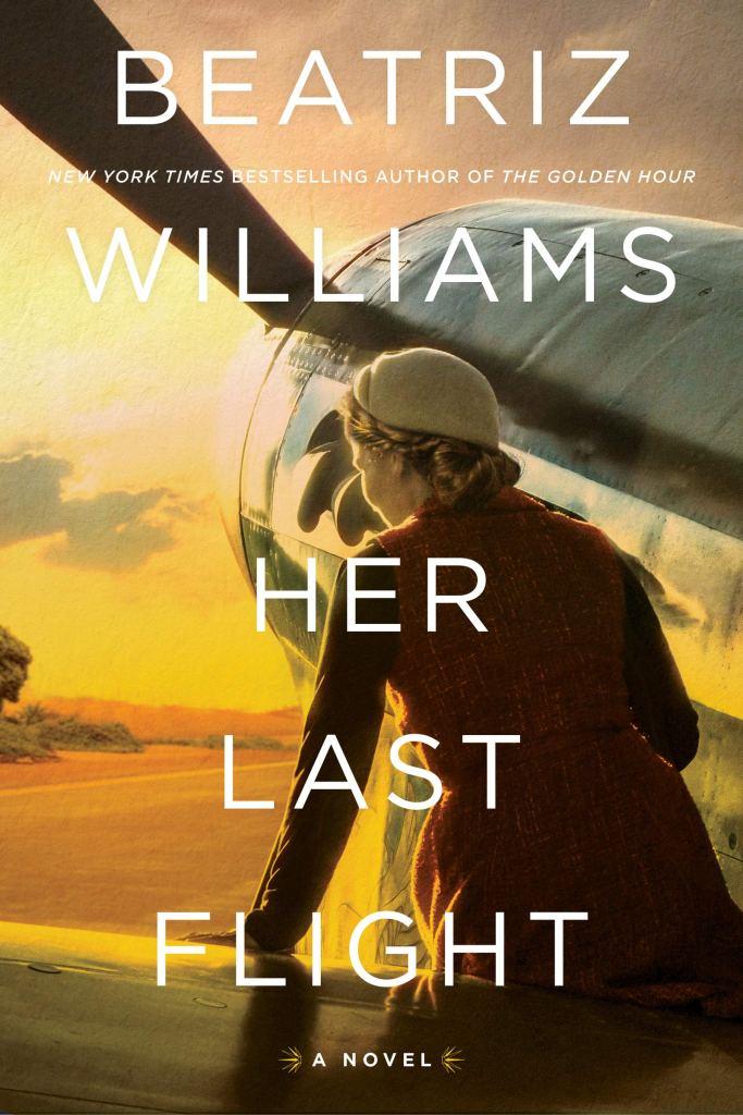 Beatriz Williams - Her Last Flight