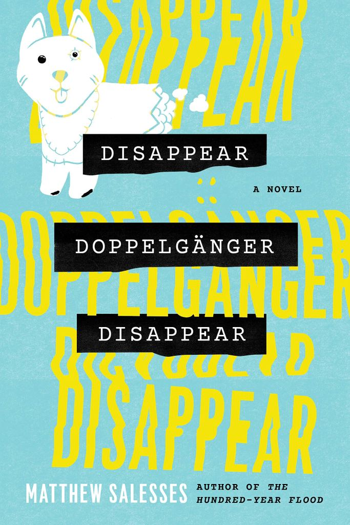 Matthew Salesses - Disappear Doppelgänger Disappear