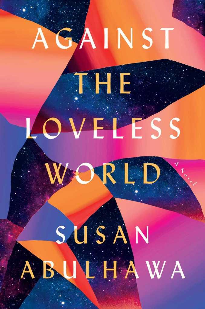 Susan Abulhawa - Against the Loveless World