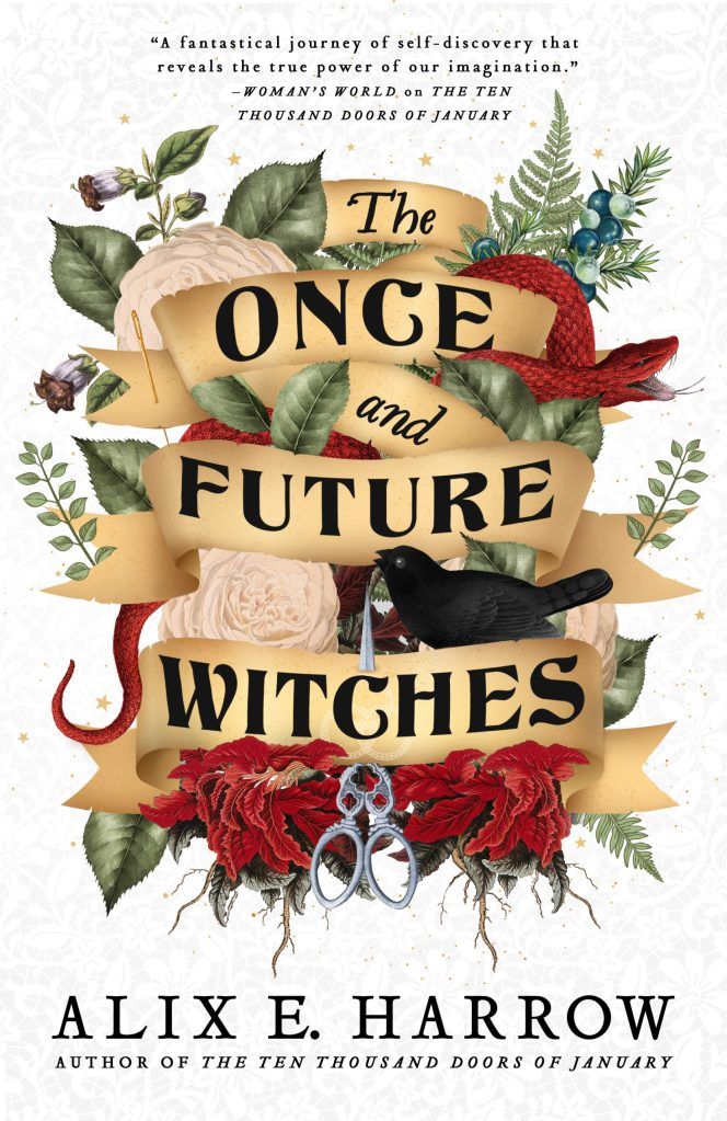 Alix E. Harrow - The Once and Future Witches