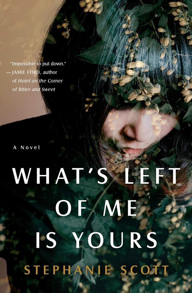Stephanie Scott - What's Left of Me is Yours