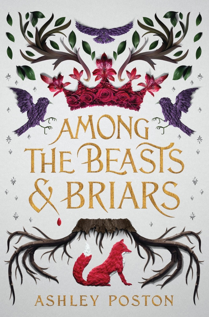 Ashley Poston - Among the Beasts and Briars