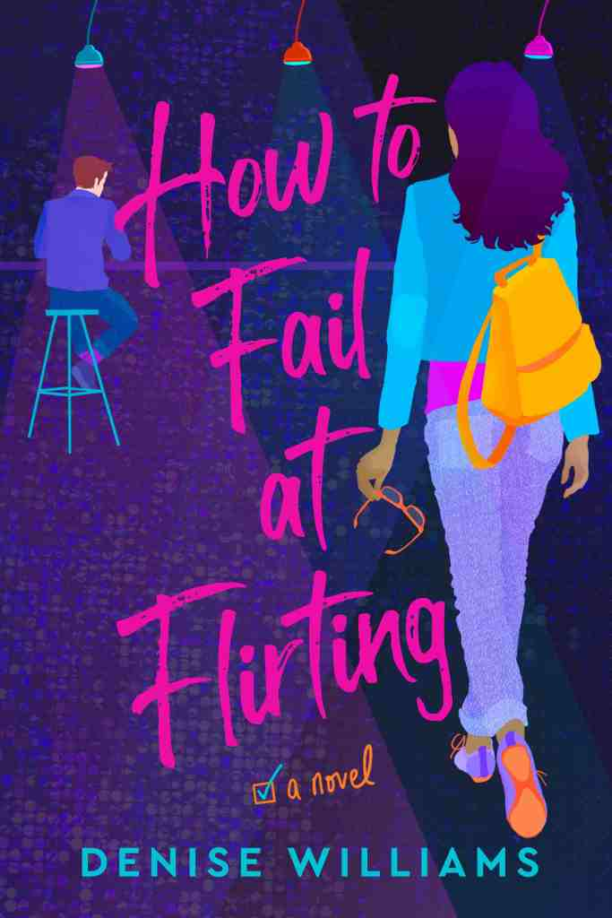 Denise Williams - How to Fail at Flirting