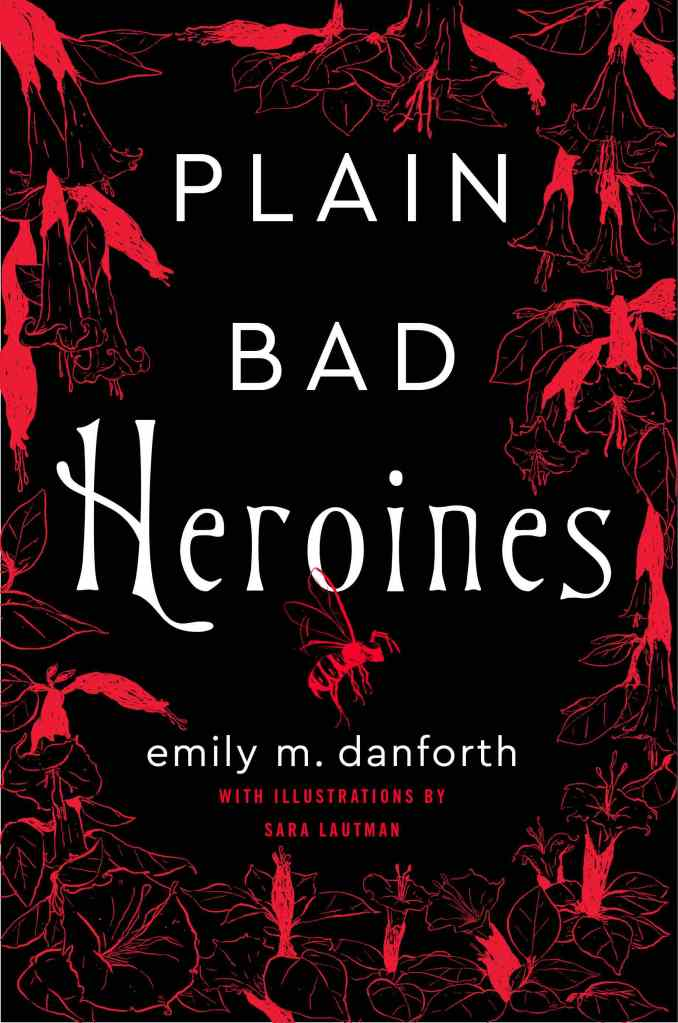 Emily M. Danforth - Plain Bad Heroines