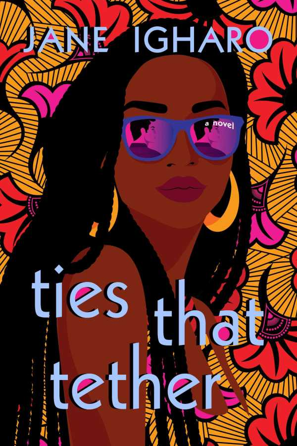 Jane Igharo - Ties That Tether