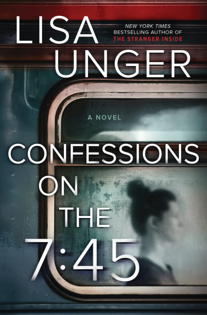 Lisa Unger - Confessions on the 7:45