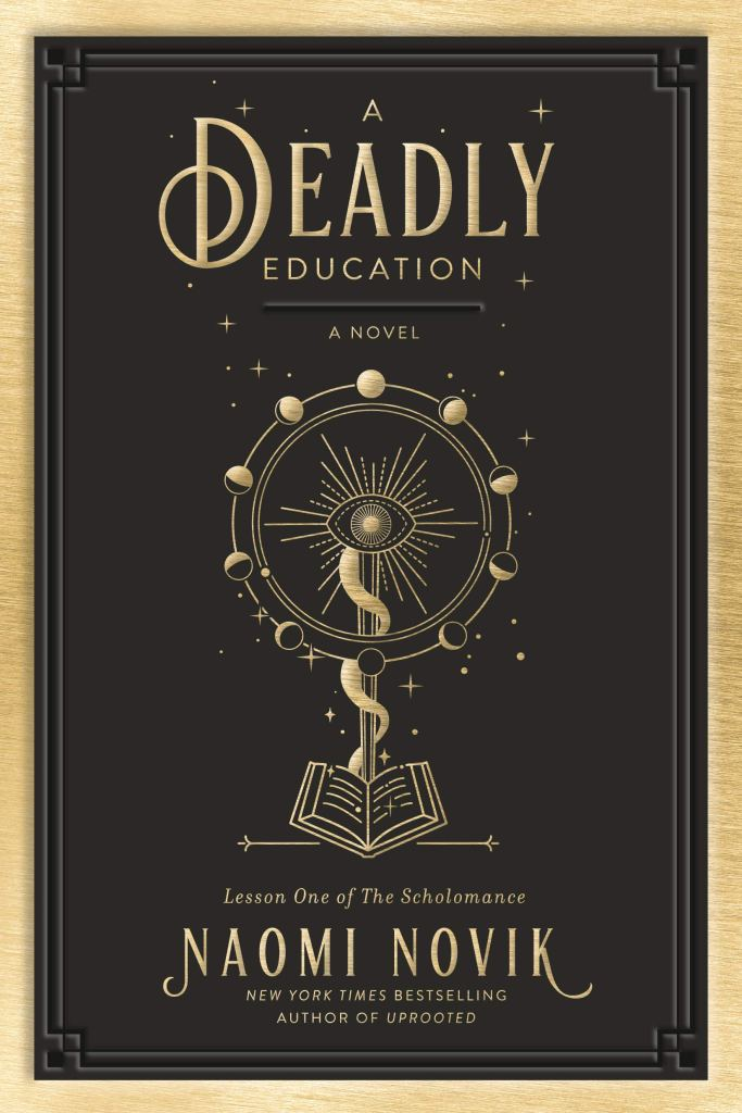 Naomi Novik - A Deadly Education