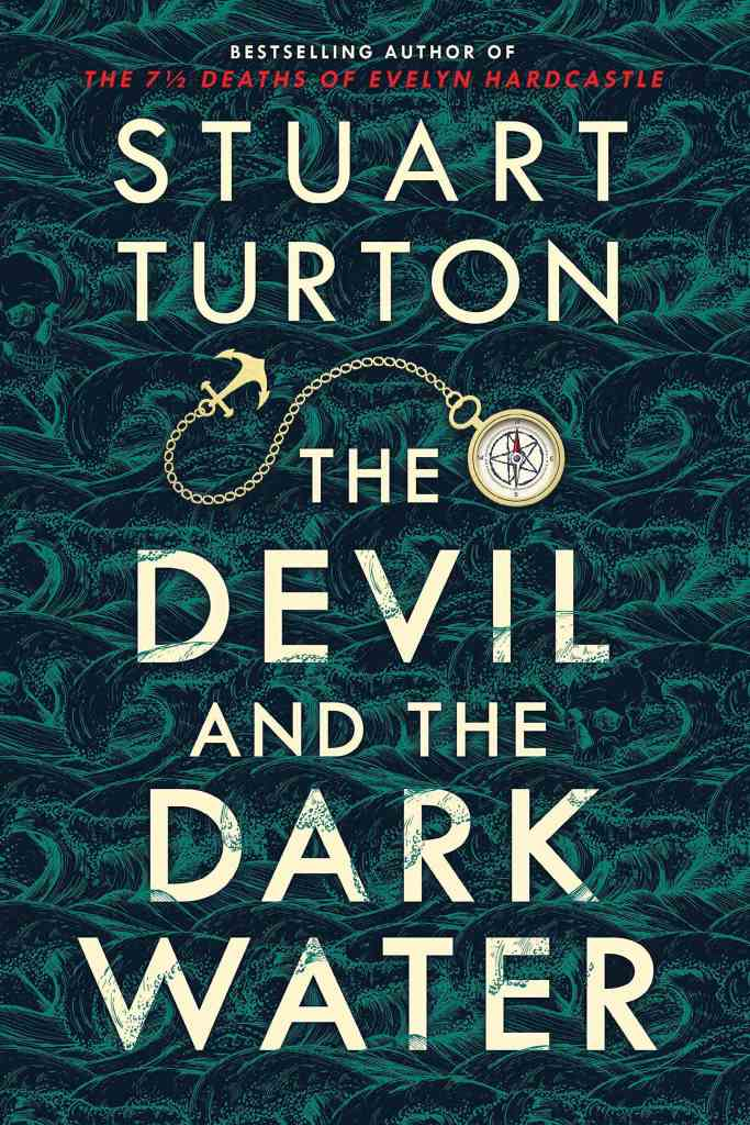 Stuart Turton - The Devil and the Dark Water