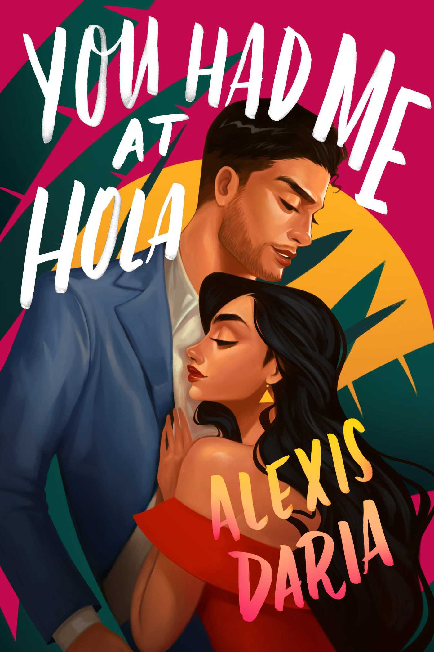 Alexis Daria - You Had Me at Hola