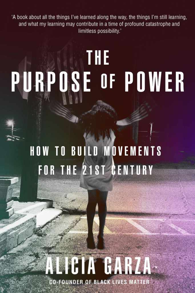 Alicia Garza - The Purpose of Power