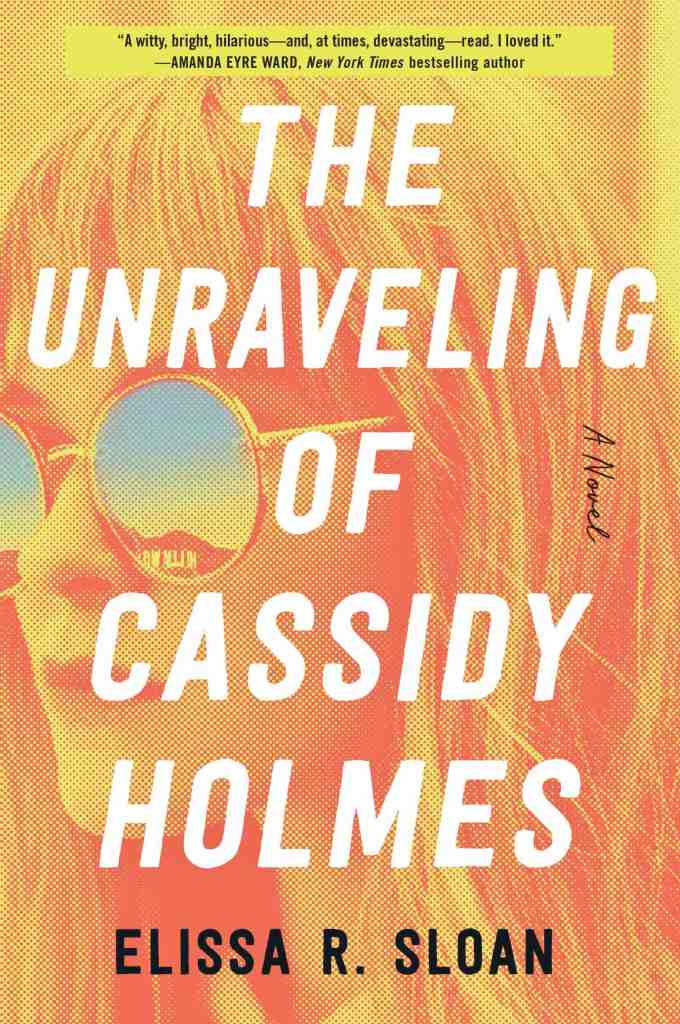 Elissa R. Sloan – The Unraveling of Cassidy Holmes
