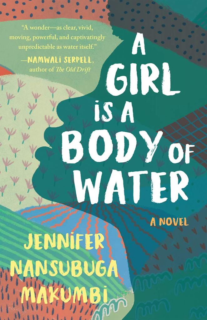 Jennifer Nansubuga Makumbi - A Girl is a Body of Water