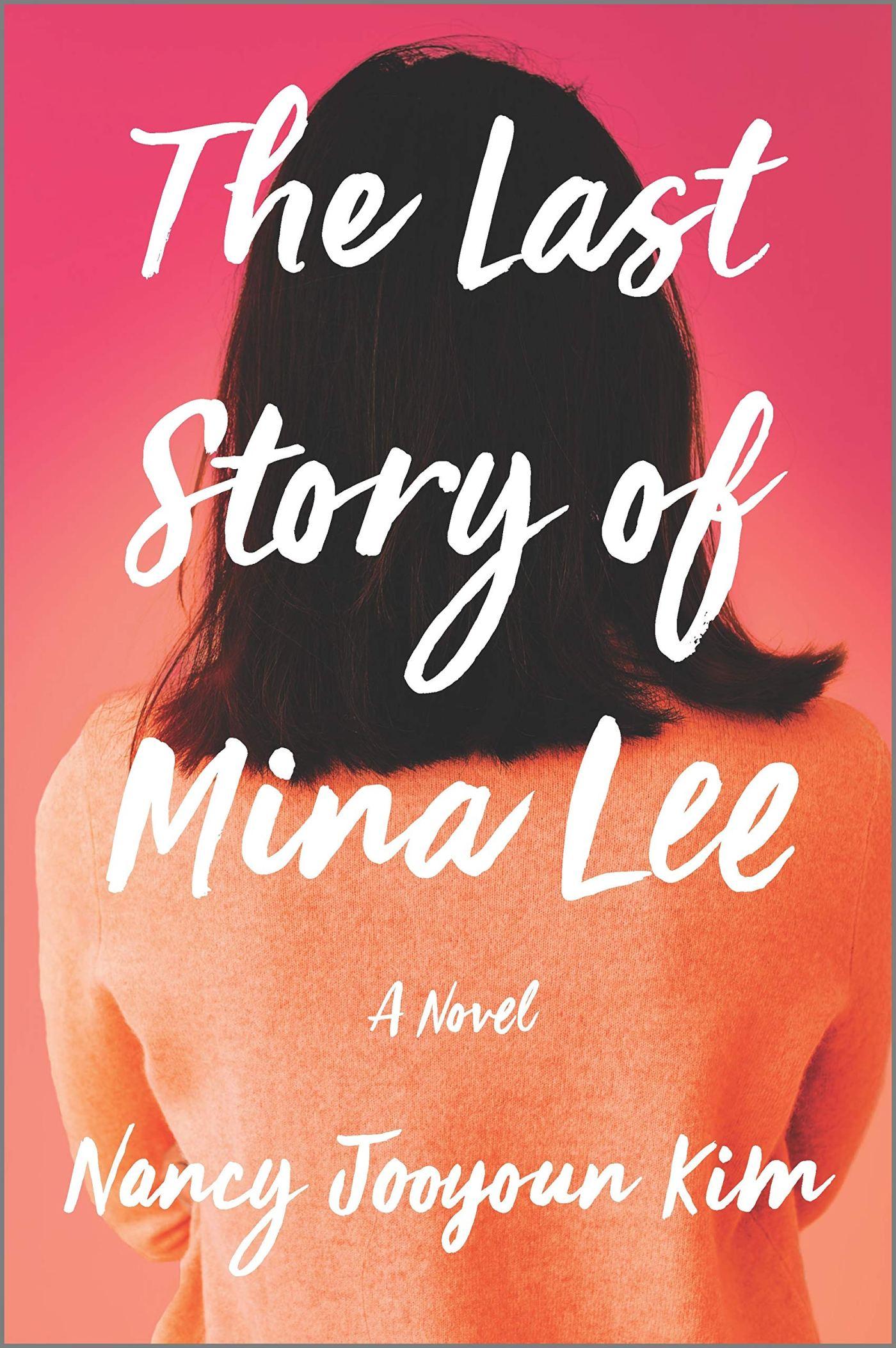 Nancy Jooyoun Kim - The Last Story of Mina Lee