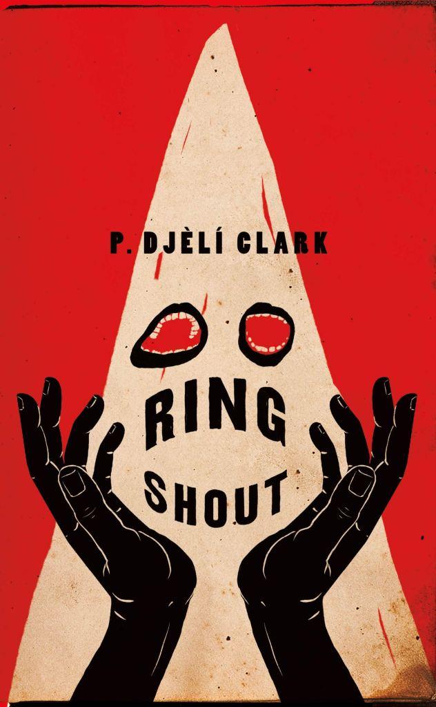 P. Djèlí Clark - Ring Shout