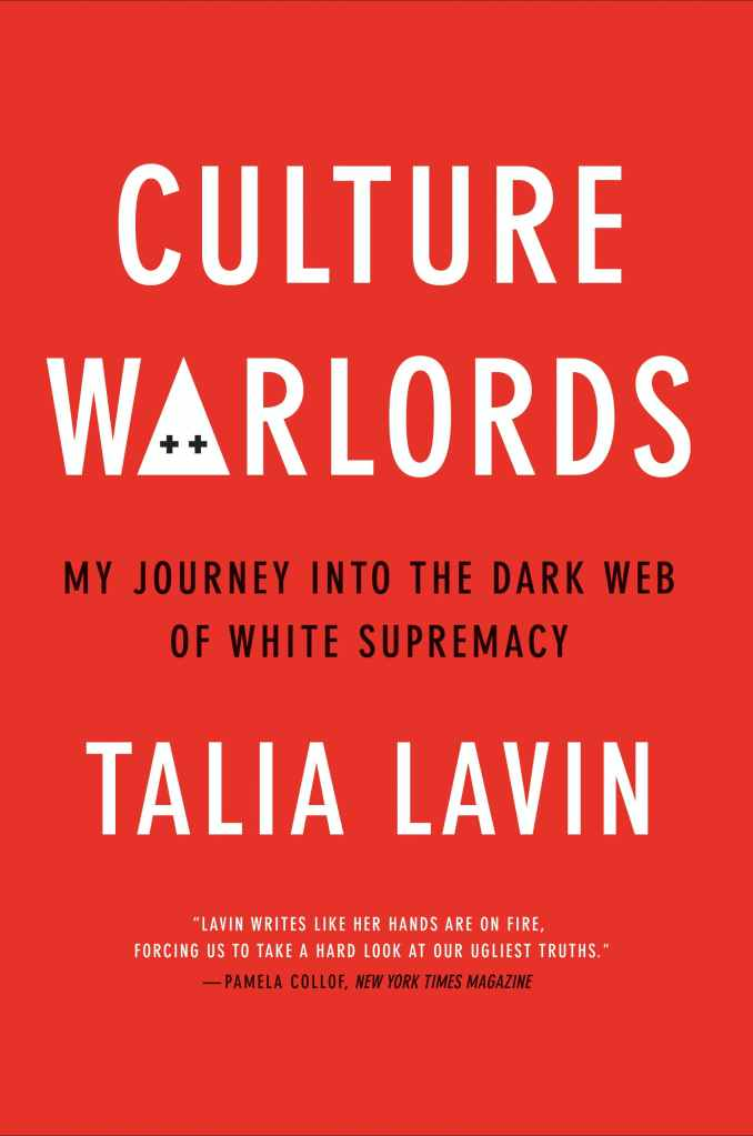 Talia Lavin - Culture Warlords: My Journey Into the Dark Web of White Supremacy