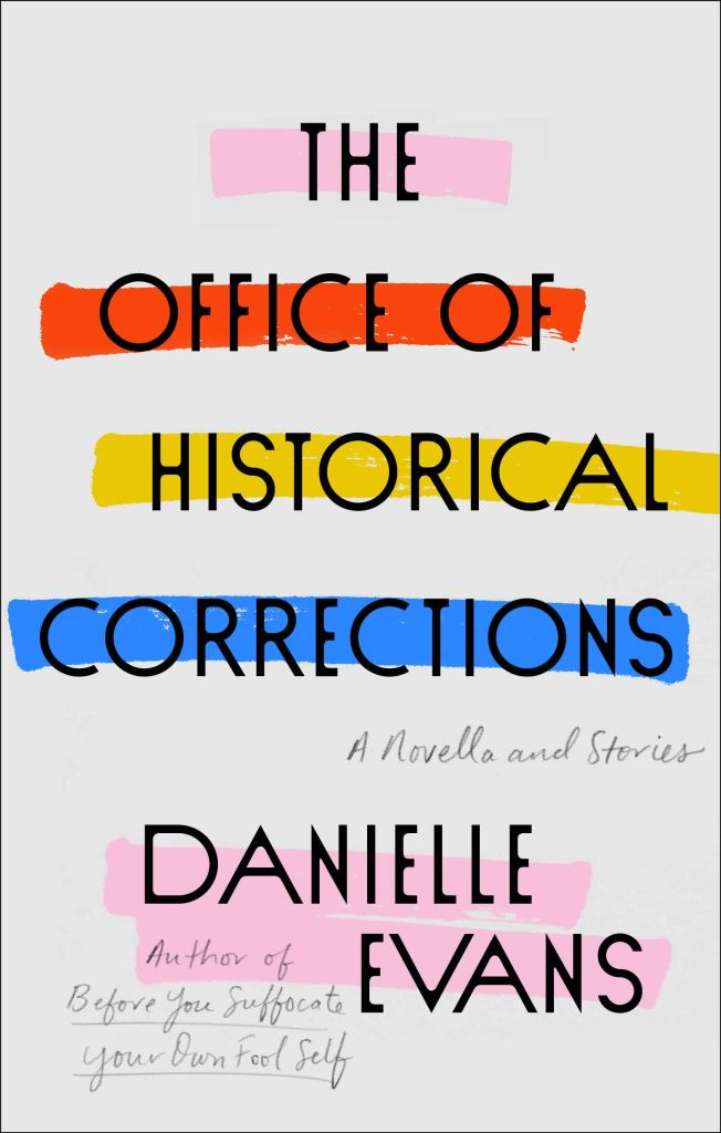 Danielle Evans - The Office of Historical Corrections