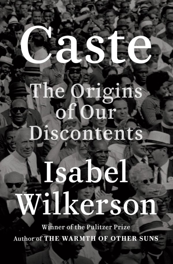 Isabel Wilkerson - Caste: The Origins of our Discontents