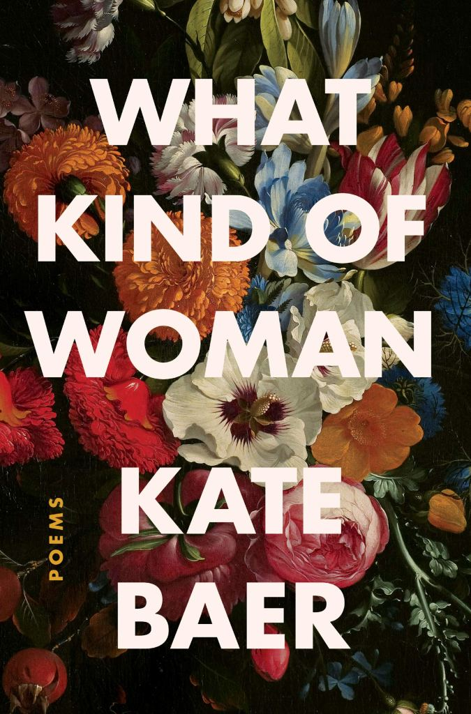 Kate Baer - What Kind of Woman