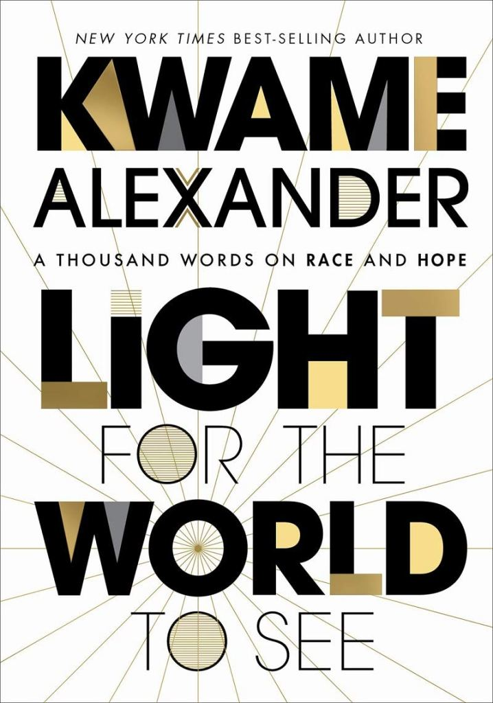 Kwame Alexander - Light for the World to See