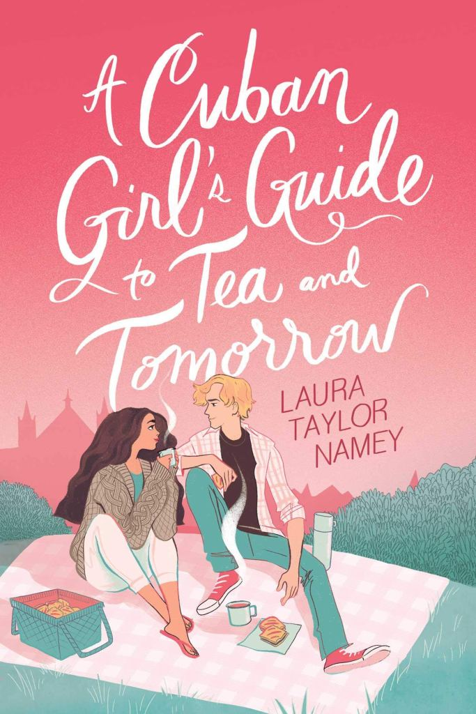 Laura Taylor Namey - A Cuban Girl's Guide to Tea and Tomorrow