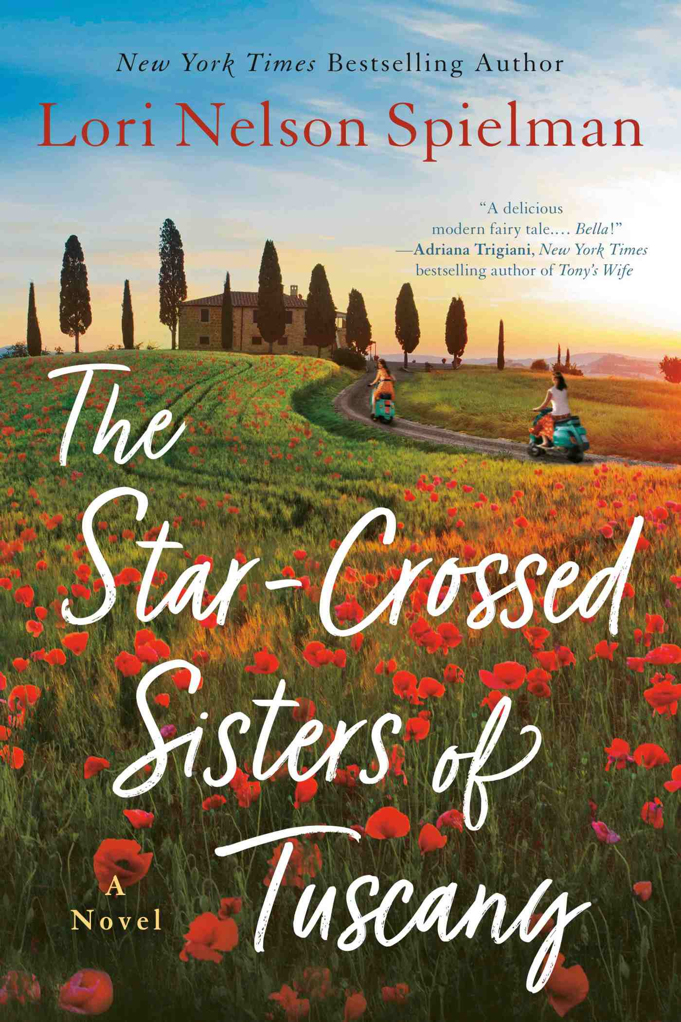 Lori Nelson Spielman - The Star-Crossed Sisters of Tuscany