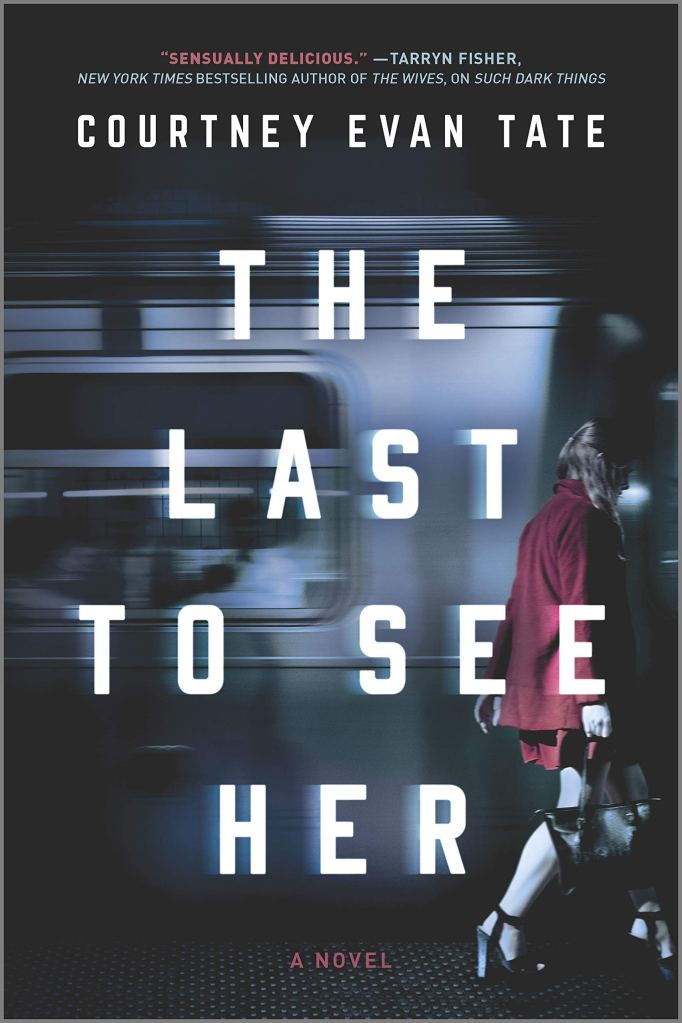 Courtney Evan Tate - The Last to See Her