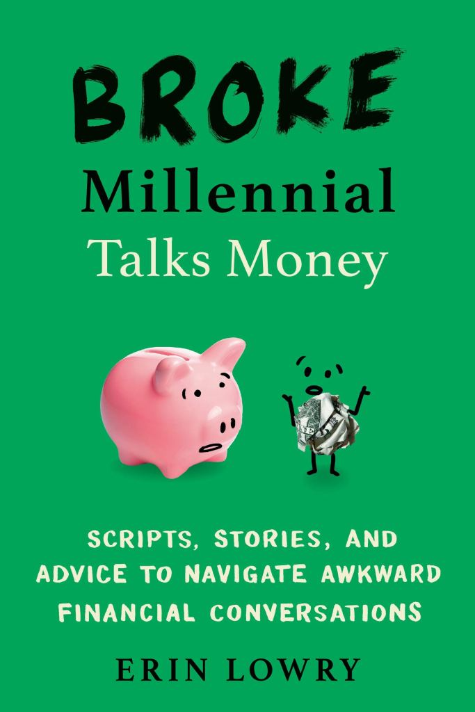 Erin Lowry - Broke Millennial Talks Money