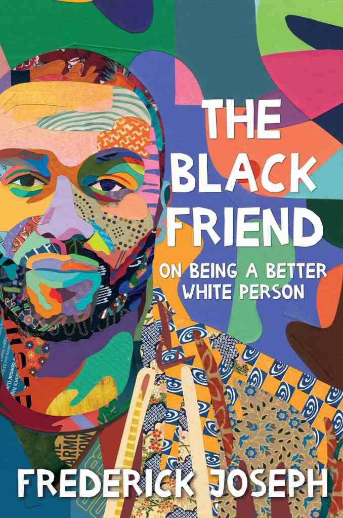 Frederick Joseph - The Black Friend