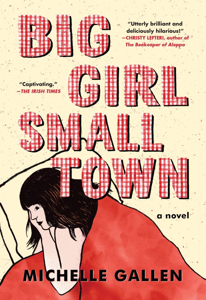 Michelle Gallen - Big Girl, Small Town