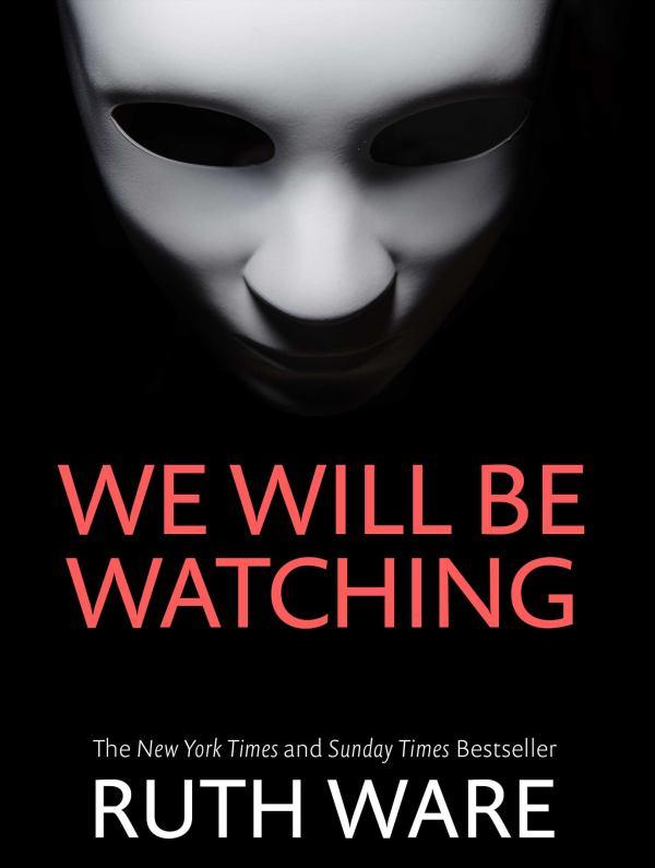 Ruth Ware - We Will Be Watching