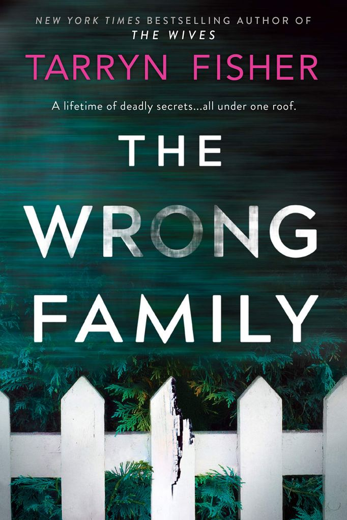 Tarryn Fisher - The Wrong Family