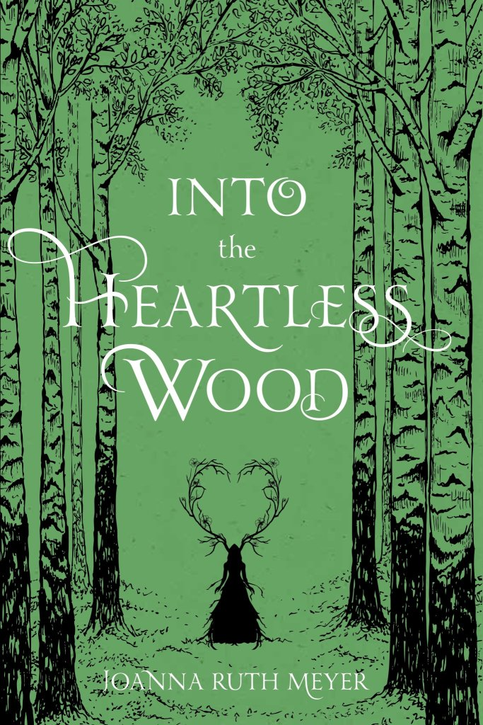 Joanna Ruth Meyer - Into the Heartless Wood