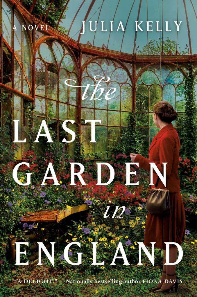 Julia Kelly - The Last Garden in England